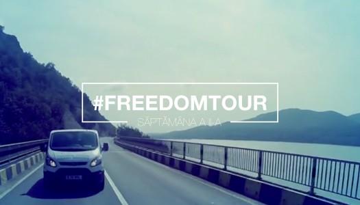 A doua săptămână de #FreedomTour